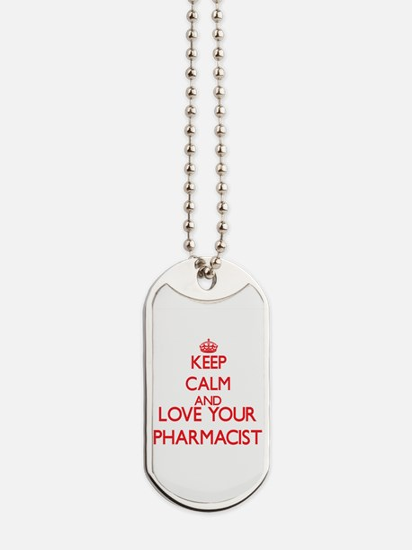 Keep Calm and love your Pharmacist Dog Tags