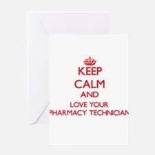 Keep Calm and love your Pharmacy Te Greeting Cards