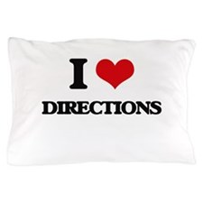 I Love Directions Pillow Case