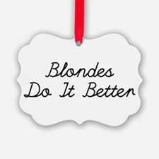 Blondes Do It Better Ornament