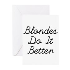 Blondes Do It Better Greeting Cards