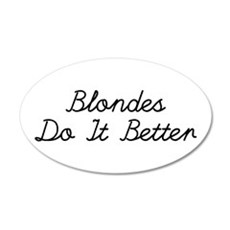 Blondes Do It Better Wall Decal