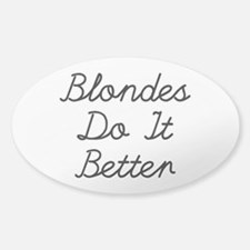 Blondes Do It Better Decal