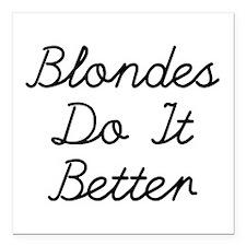 "Blondes Do It Better Square Car Magnet 3"" x 3"""