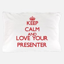 Keep Calm and love your Presenter Pillow Case