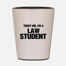 Trust Me, I'm A Law Student Shot Glass