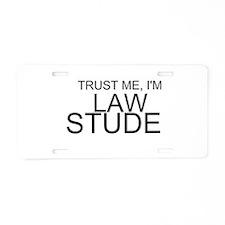 Trust Me, I'm A Law Student Aluminum License Plate