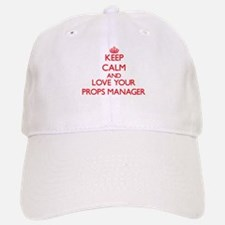 Keep Calm and love your Props Manager Baseball Baseball Cap