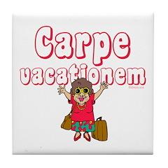 Carpe Vacationem f Tile Coaster