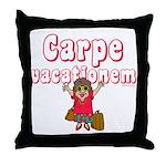 Carpe Vacationem f Throw Pillow