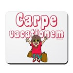 Carpe Vacationem f Mousepad