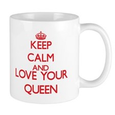 Keep Calm and love your Queen Mugs