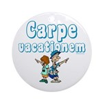 Carpe Vacationem c Ornament (Round)