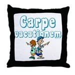 Carpe Vacationem c Throw Pillow