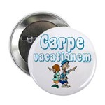 "Carpe Vacationem c 2.25"" Button (10 pack)"
