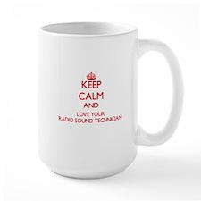 Keep Calm and love your Radio Sound Technicia Mugs