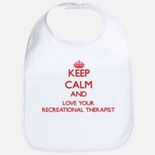Keep Calm and love your Recreational Therapist Bib