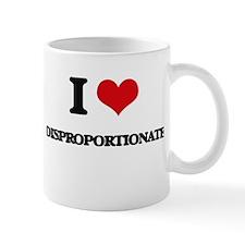I Love Disproportionate Mugs