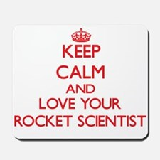 Keep Calm and love your Rocket Scientist Mousepad