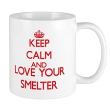 Keep Calm and love your Smelter Mugs