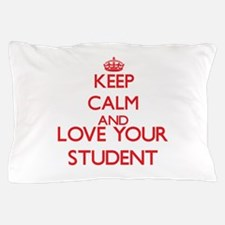Keep Calm and love your Student Pillow Case