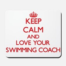 Keep Calm and love your Swimming Coach Mousepad