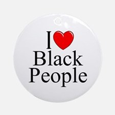 """I Love (Heart) Black People"" Ornament (Round)"
