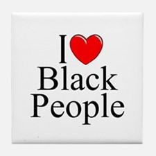 """I Love (Heart) Black People"" Tile Coaster"