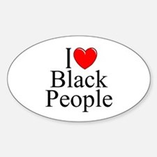 """I Love (Heart) Black People"" Oval Decal"