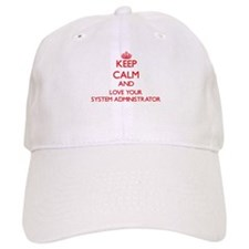 Keep Calm and love your System Administrator Baseball Cap