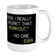 """Wow, I really regret that workout."" Mugs"