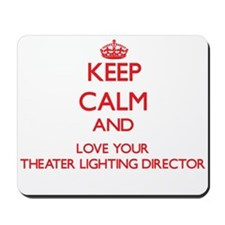 Keep Calm and love your Theater Lighting Mousepad