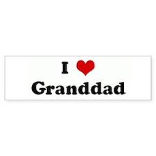 I Love Granddad Bumper Bumper Sticker