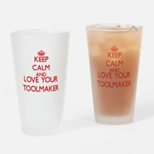 Keep Calm and love your Toolmaker Drinking Glass