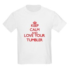 Keep Calm and love your Tumbler T-Shirt