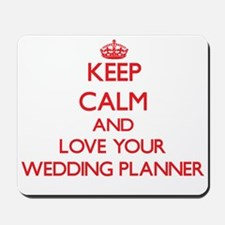Keep Calm and love your Wedding Planner Mousepad