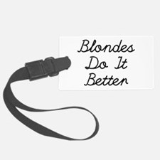Blondes Do It Better Luggage Tag