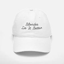 Blondes Do It Better Baseball Baseball Baseball Cap
