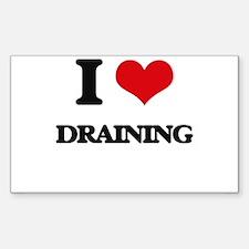 I Love Draining Decal
