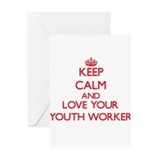 Keep Calm and love your Youth Worke Greeting Cards
