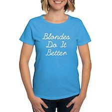 Blondes Do It Better T-Shirt