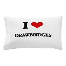 I Love Drawbridges Pillow Case