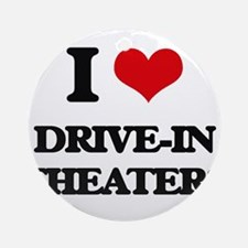 I Love Drive-In Theaters Ornament (Round)