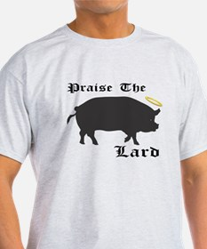 Praise the Lard funny bacon pig fat T-Shirt