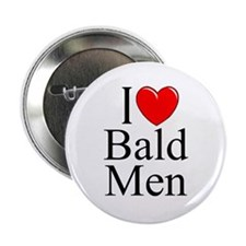 """I Love (Heart) Bald Men"" 2.25"" Button"