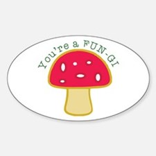 Youre a FUN-GI Decal