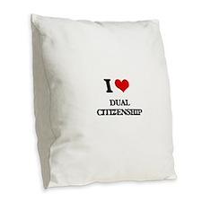 I Love Dual Citizenship Burlap Throw Pillow