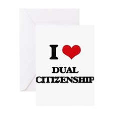 I Love Dual Citizenship Greeting Cards