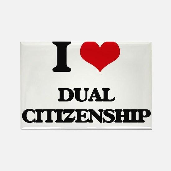 I Love Dual Citizenship Magnets