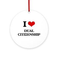 I Love Dual Citizenship Ornament (Round)